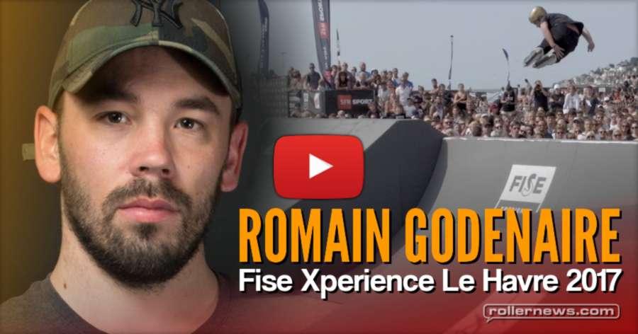 Romain Godenaire: 1st Place @ Fise Xperience Le Havre 2017 (France) - Video