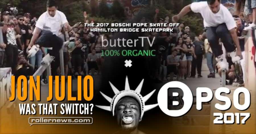 Jon Julio @ The Boschi Pope Skate Off 2017 - butterTV Edit