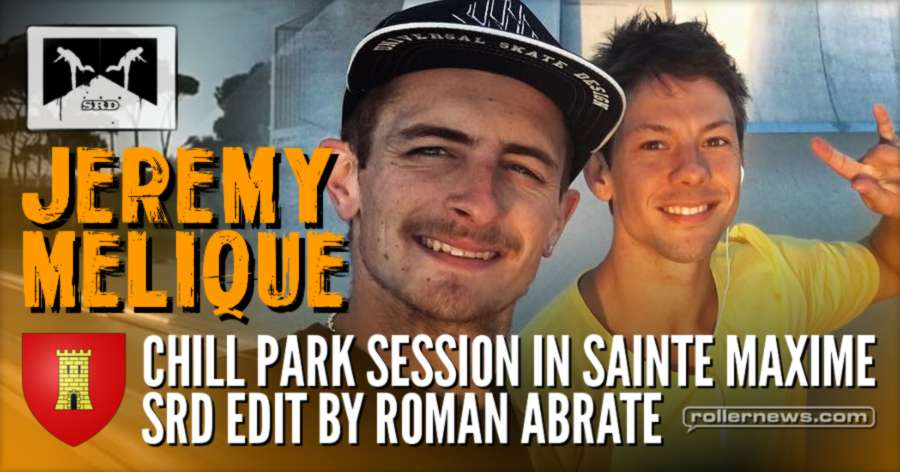 Jeremy Melique - Chill Park Session in Ste Maxime (France) - SRD Edit by Roman Abrate