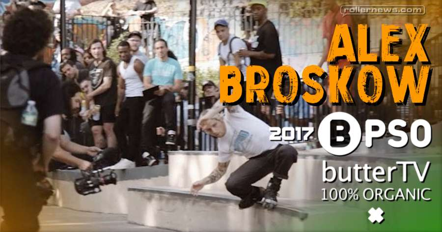 Alex Broskow - The Boschi Pope Skate Off 2017 - butterTV Clips