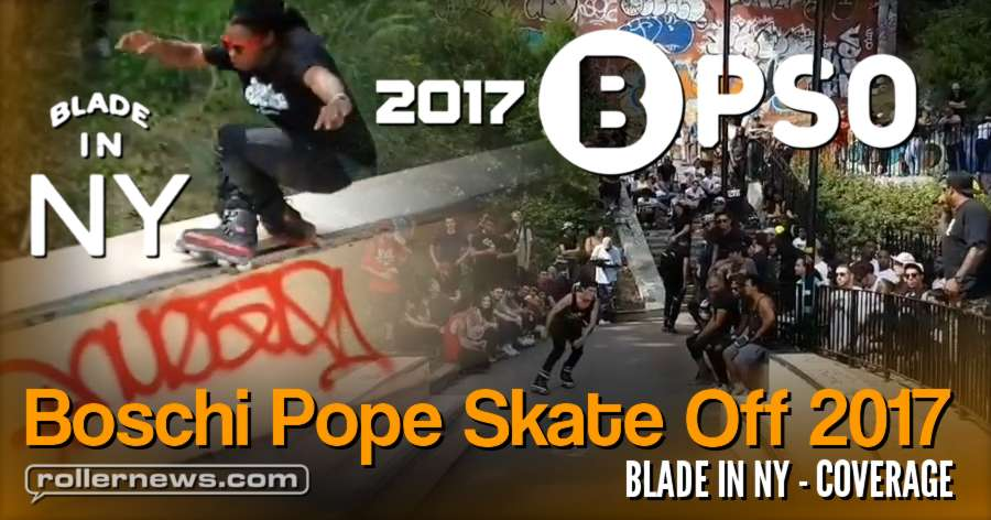 Boschi Pope Skate Off 2017 - Coverage by 'Blade in NY'
