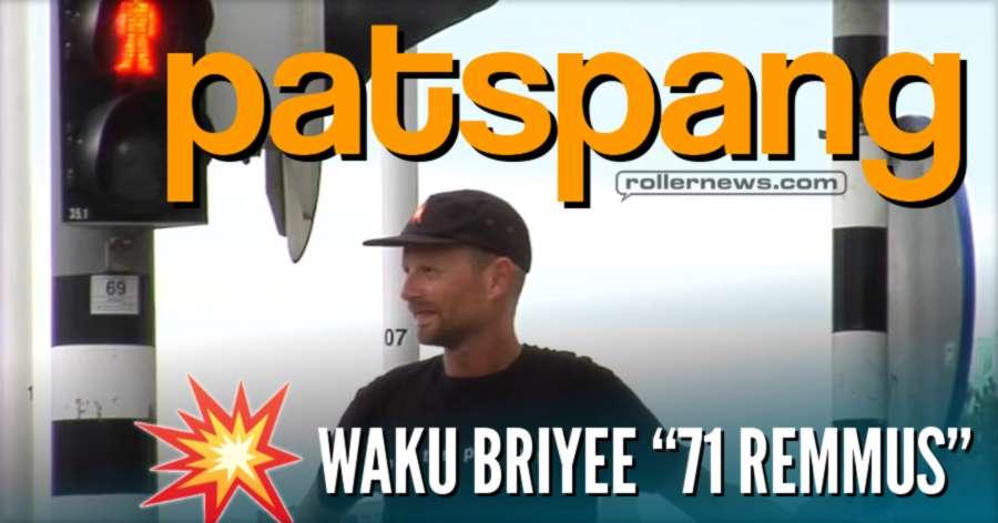Patspang - Waku Briyee '71 Remmus' (2017)