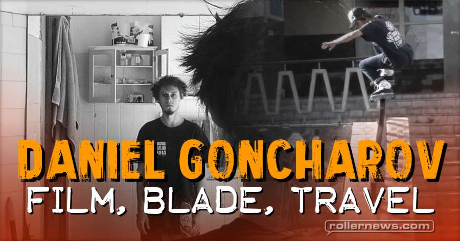 Daniel Goncharov (Russia) - Film, Blade, Travel (2017)