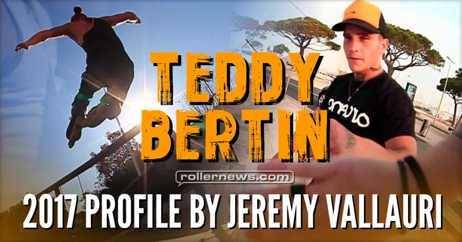 Teddy Bertin (France) - 2016 Profile by Jeremy Vallauri