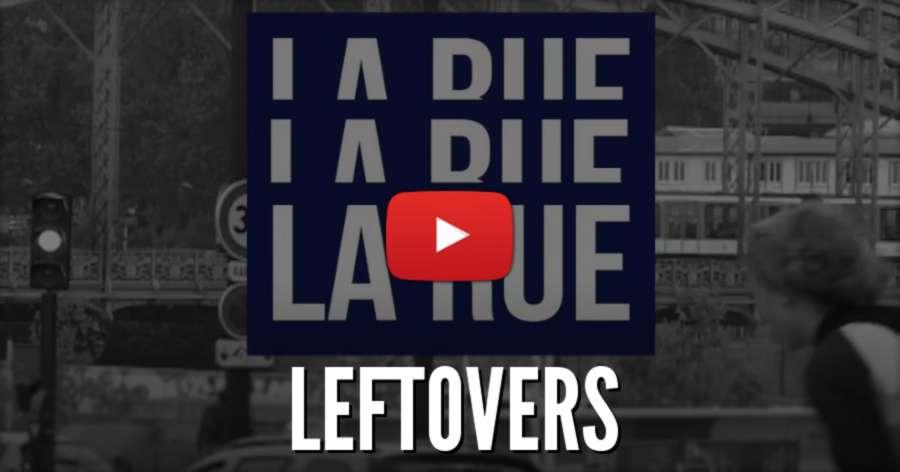 La Rue (Paris, France 2017) - Leftovers