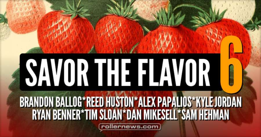 Savor the Flavor 6 - A video by Ryan Benner & Tim Sloan (2017)