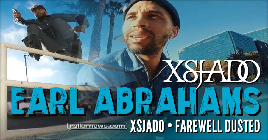 Farewell Dusted - Earl Abrahams for Xsjado Skates (2017)