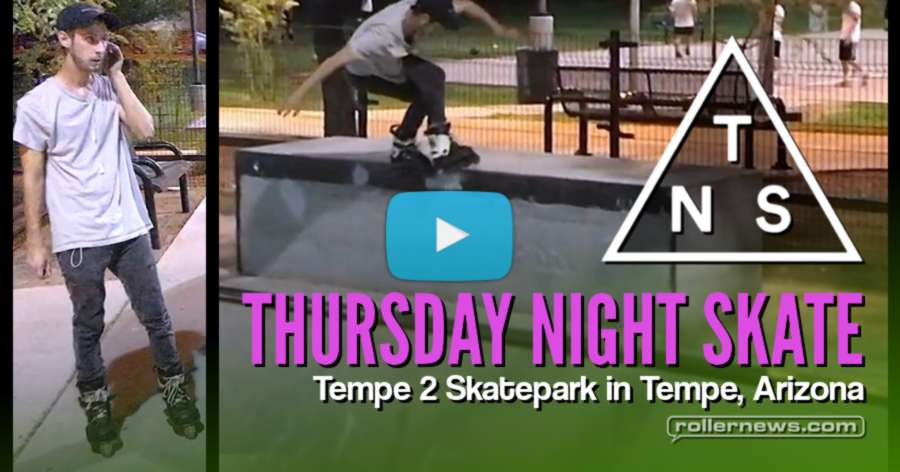 Thursday Night Skate (Summer 2017) in Tempe Arizona - Clips by Ryan Buchanan