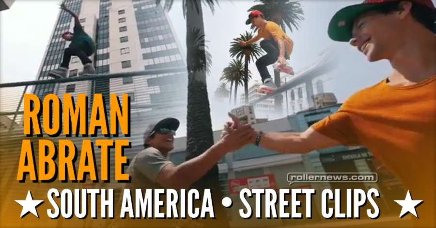 Roman Abrate - South America, Street Clips (2017)