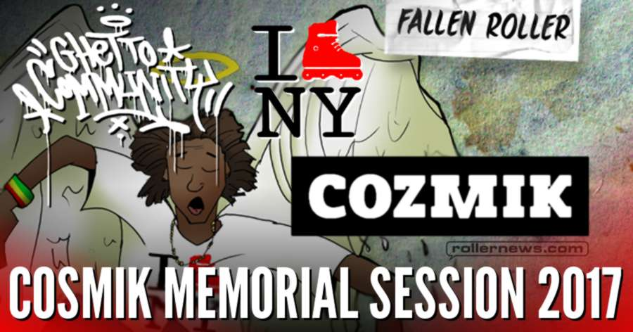 Cosmik Memorial Session 2017 - Ghetto Community x IRollNY Edit