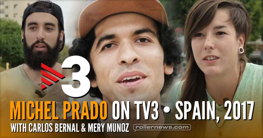 Michel Prado on TV3 Spain (2017) Interview + Skating. Also featuring Carlos Bernal & Mery Munoz