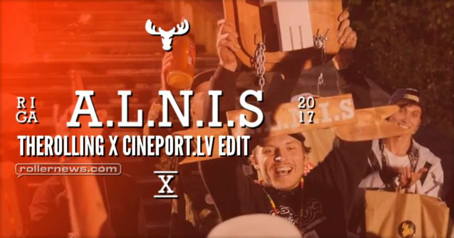 A.L.N.I.S 2017 - TheRolling x Cineport.lv Edit