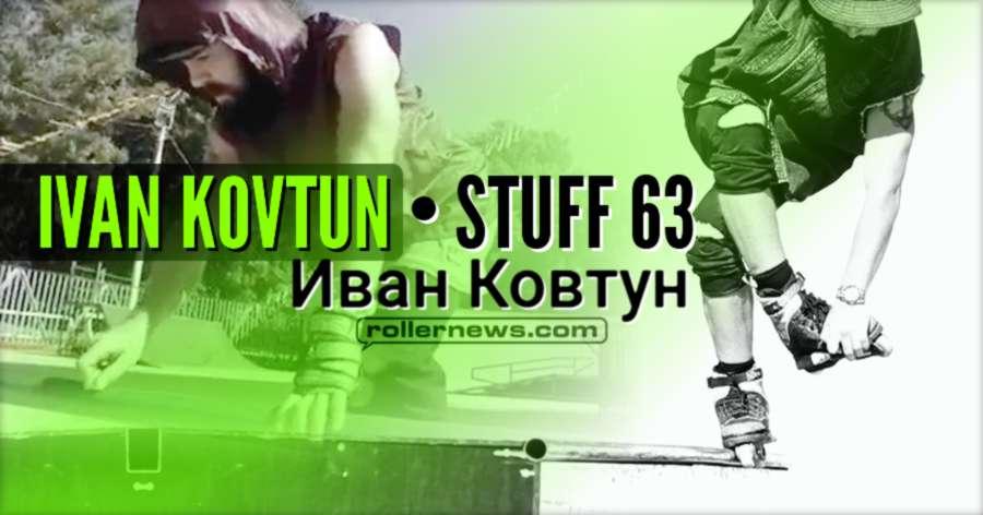Ivan Kovtun (Russia) - Stuff 63 (2017)