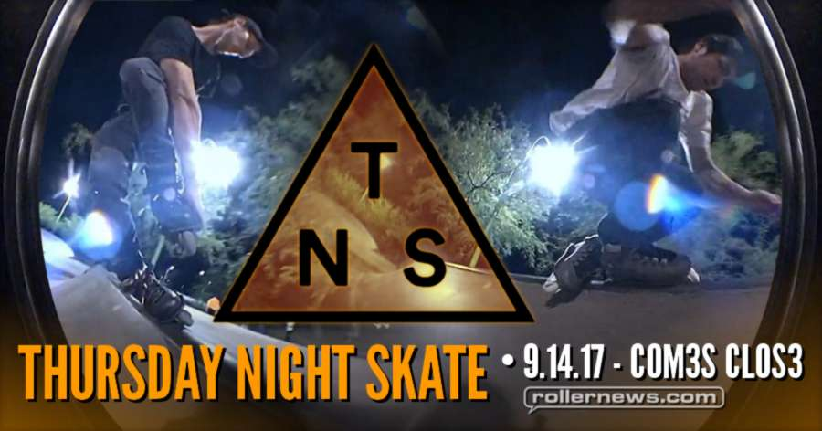 Thursday Night Skate - C0m3s Cl0s3 - Dust Devil Skatepark - Phoenix, Arizona on 9/14/17