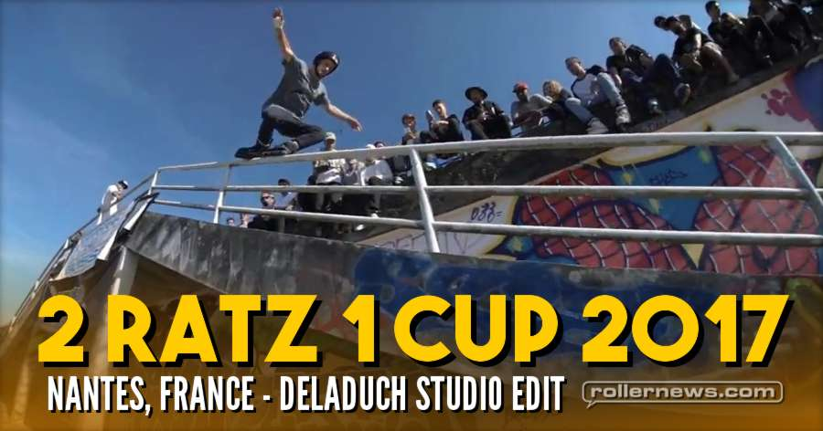 2 RATZ 1 CUP 2017 (Nantes, France): DeLaDuch Studio Edit + Results