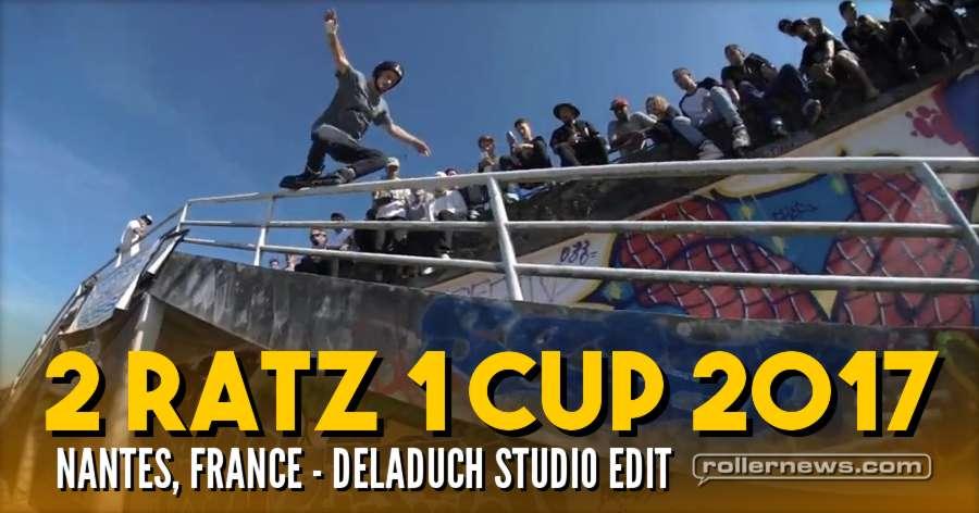 2 RATZ 1 CUP 2017 (Nantes, France): DeLaDuch Studio Edit + Results - [FLASHBACK]