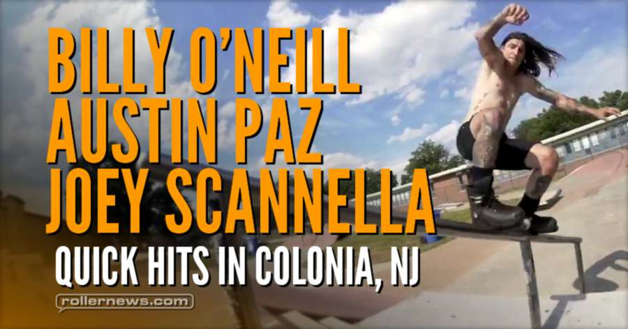 Billy O'Neill, Austin Paz & Joey Scannella - Quick Hits in Colonia, NJ (2017)