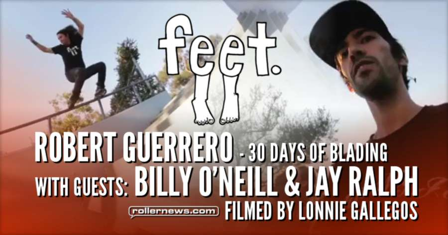Robert Guerrero, Billy O'Neill & Jay Ralph - 30 days of Blading, Clips by Lonnie Gallegos (2017)