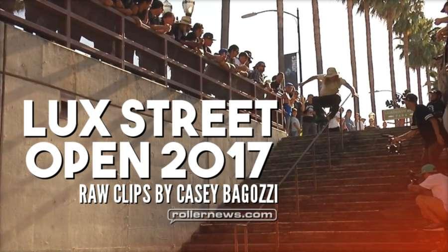 Lux Street Open 2017 - Raw Clips by Casey Bagozzi