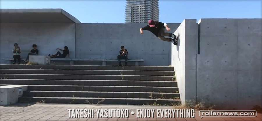 Takeshi Yasutoko - Street / Park / Vert (2017) Enjoy Everything