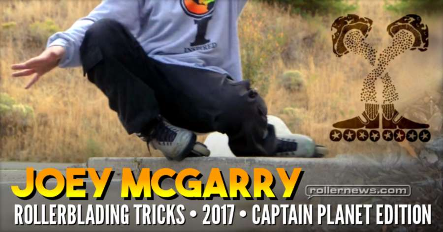 Joey Mcgarry - Rollerblading Tricks (2017) - Captain Planet Edition