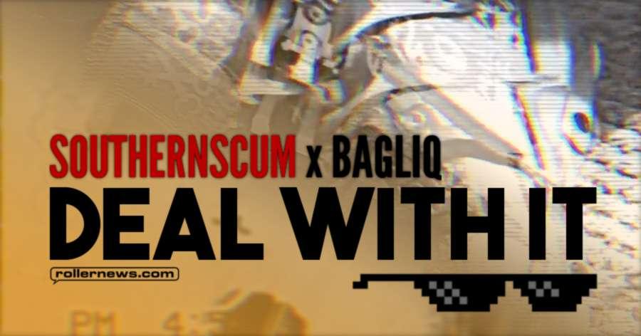 SouthernScum x Bagliq (2017) - Deal With It