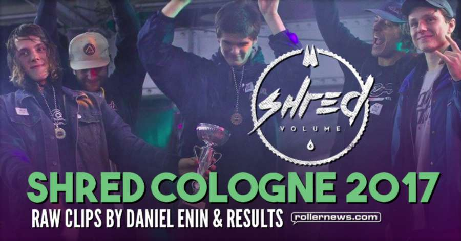 Shred Cologne 2017 (Germany) - Raw Clips by Daniel Enin & Results