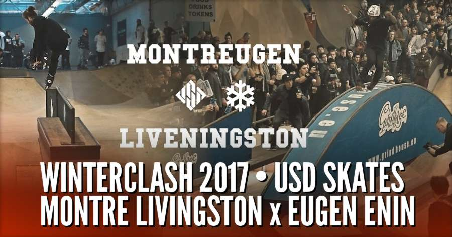 USD Skates @ Winterclash 2017 - Montre Livingston x Eugen Enin
