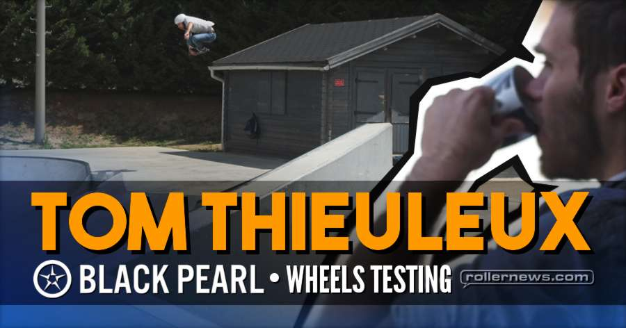 Tom Thieuleux - Waking Up, Testing Black Pearl Wheels (2017)