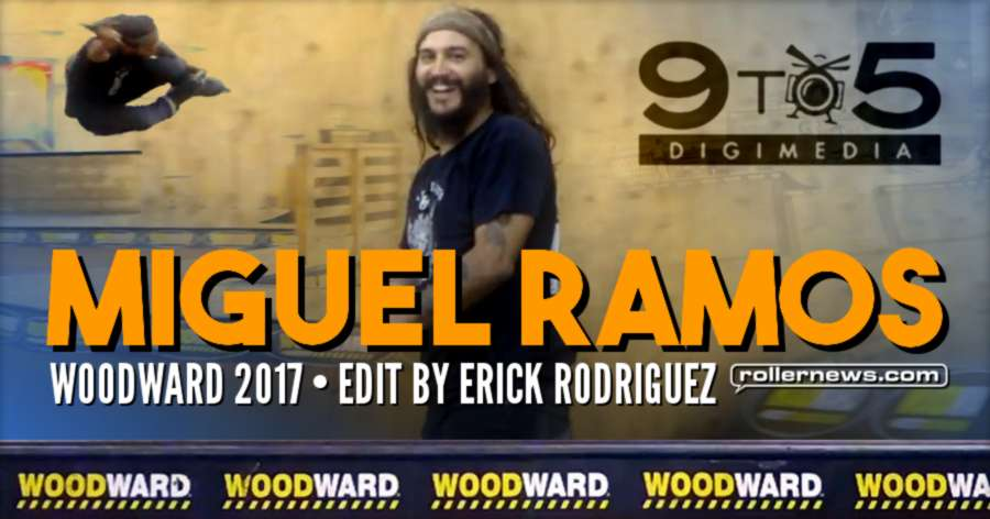 Miguel Ramos - Woodward 2017, Edit by Erick Rodriguez