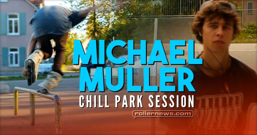 Michael Muller (Germany) - Chill Park Session (2017)