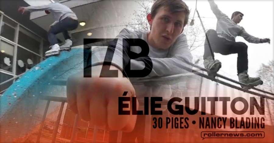 Elie Guitton (Nancy Blading, France) - 30 Piges (2017)