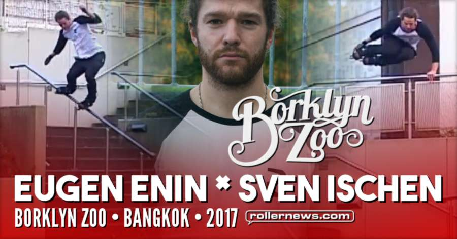 Borklyn Zoo - Bangkok (2017) with Eugen Enin & Sven Ischen