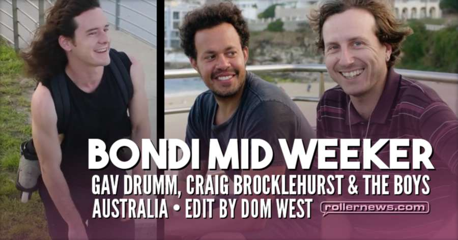 Bondi Mid Weeker (Australia, 2017) - Video Short by Dom West - With Gav Drumm, Craig Brocklehurst & the Boys