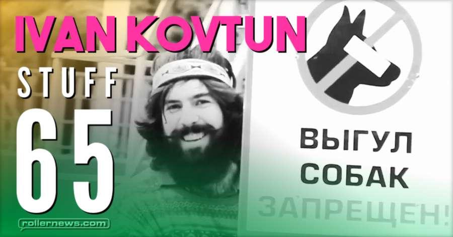 Ivan Kovtun (Russia) - Stuff 65 (2017) - 'No Dog Allowed' Edition