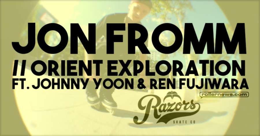 Jon Fromm // Orient Exploration ft. Johnny Yoon & Ren Fujiwara (2017)