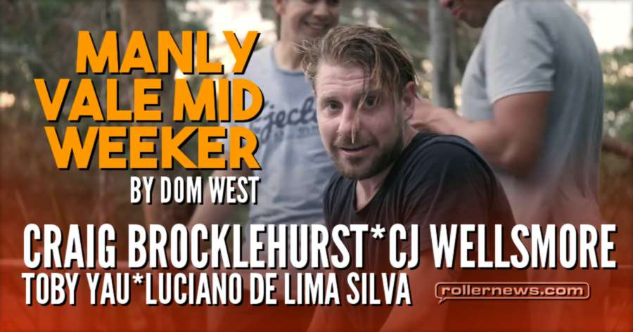 Manly Vale Mid Weeker (2017, Australia) by Dom West, with Craig Brocklehurst, CJ Wellsmore & Friends