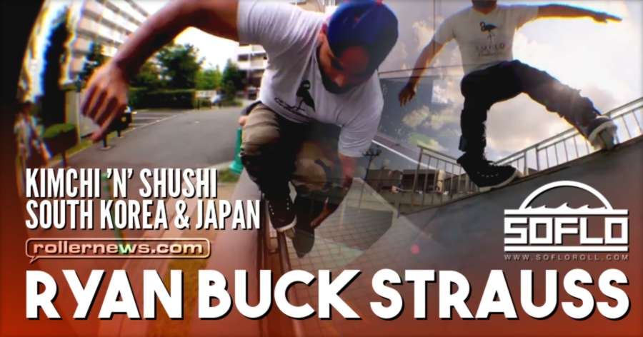 Ryan Buck Strauss - Kimchi 'n' Shushi (2017) - South Korea and Japan