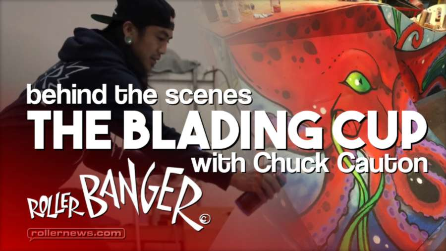 Behind the Scene of The Blading Cup with Chuck Cauton (Roller Banger)