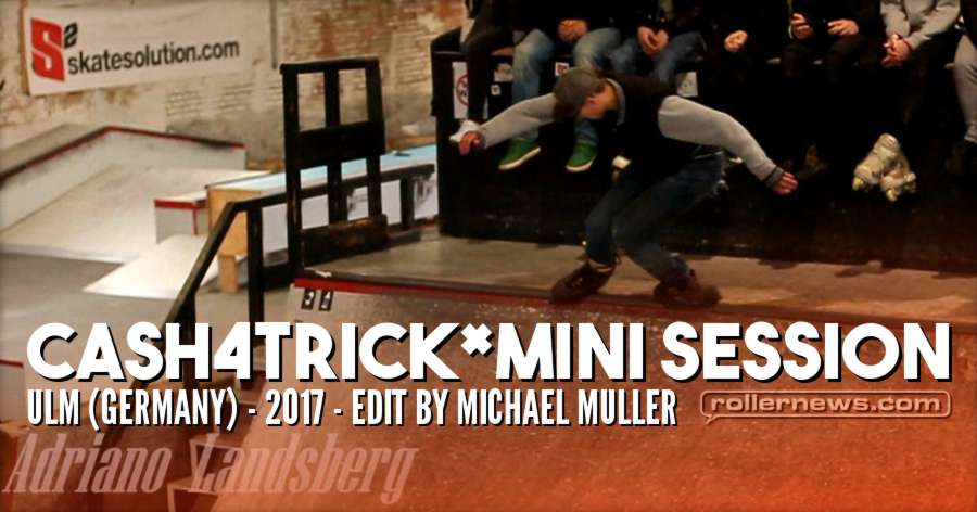 Cash4trick Mini Session - Ulm 2017 (Germany) - Edit by Michael Muller