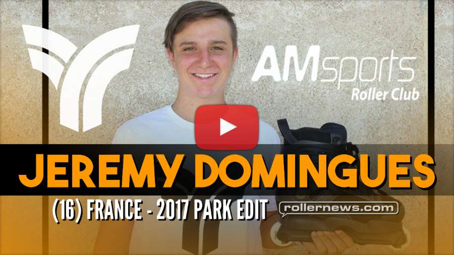 Jeremy Domingues (16, France) - Park Edit (2017)