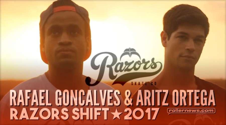 Razors Shift - Aritz Ortega and Rafael Goncalves (2017)