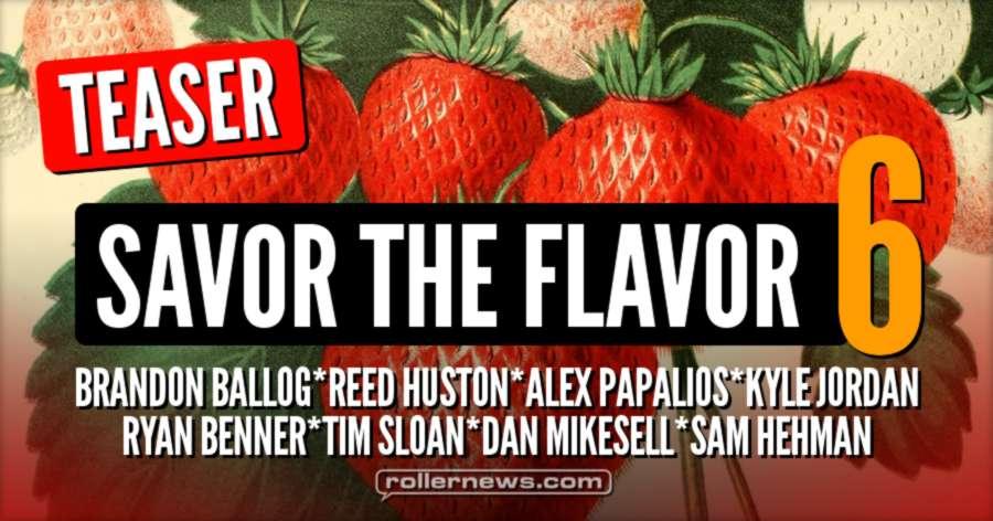 Savor the Flavor 6 - Teaser by Ryan Benner (2017)