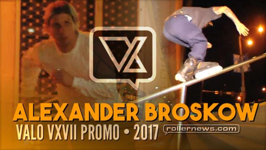 Alex Broskow - Alexander Who? (2017), Valo VxVII Promo by Adam Johnson