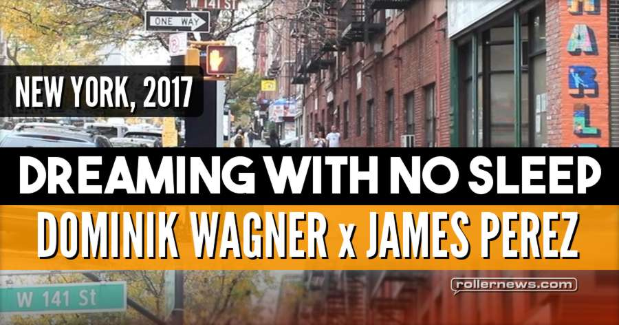 Dominik Wagner in New York - Dreaming With No Sleep (2017) with James Perez