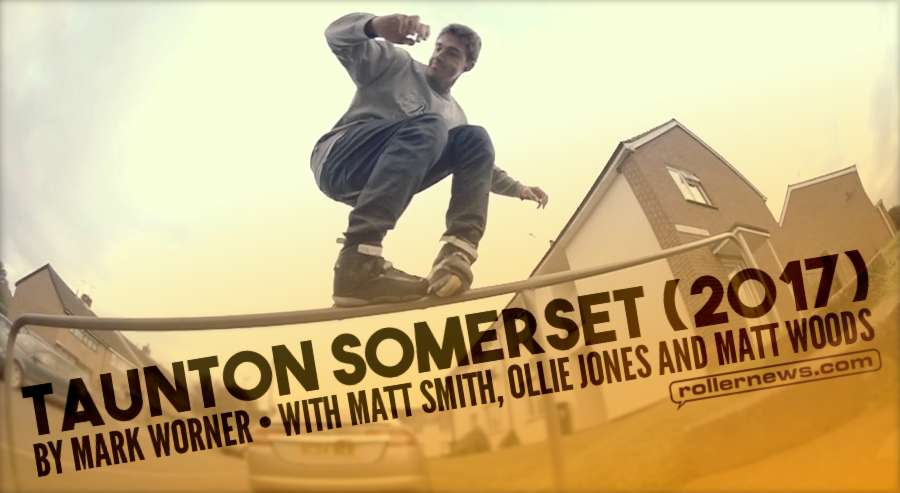 Taunton Somerset (UK, 2017) by Mark Worner, with Matt Smith, Ollie Jones and Matt Woods
