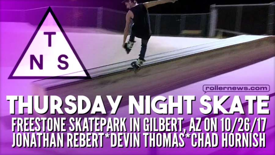 Thursday Night Skate Edit at Freestone Skatepark (Arizona, 2017) - Clips by Ryan Buchanan (Kn0 u W4nt 2)