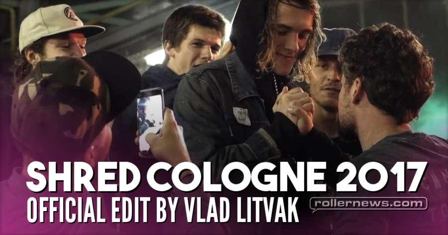 Shred Cologne 2017 (Germany) - Official Edit by Vlad Litvak