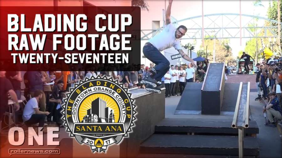 The Blading Cup 2017 (Santa Ana, California) - Raw Footage by One Mag