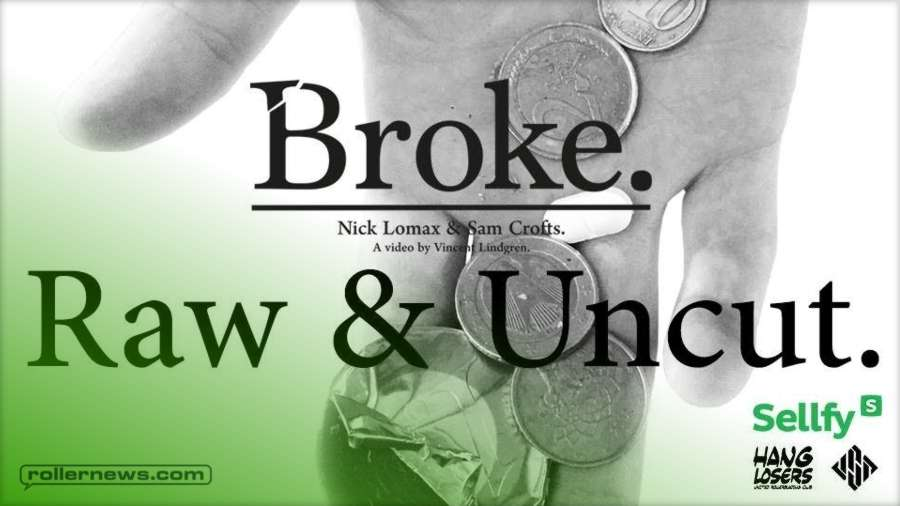 Broke - Raw & Uncut (2017) Starring Nick Lomax & Sam Crofts - USD Skates